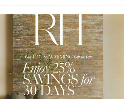 **Restoration Hardware 1coupon 25% off  Entire order @ RH- Expires: 1/20/2020
