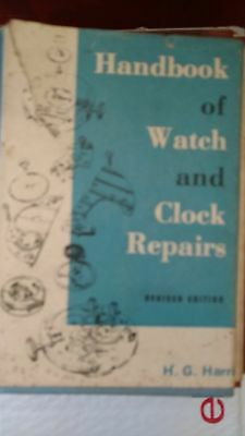 Handbook of Watch and Clock Repairs  1974  by H. G. Harris Hardcover