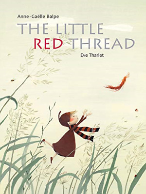 Anne-Ga?lle Balpe-The Little Red Thread (US IMPORT) HBOOK NEW
