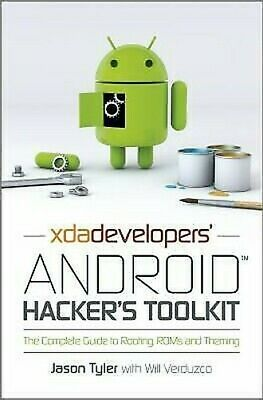 Xd a Developers' Android Hacker's Herramientas: The Complete Guide To Raiz ,Roms