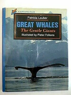 Great Whales : The Gentle Giants by Lauber, Patricia