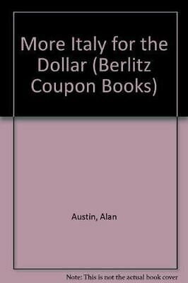 Very Good, More Italy for the Dollar (Berlitz Coupon Books), Austin, Alan, Paper
