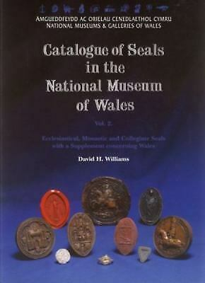 Catalogue of Seals in the National Museum of Wales by Williams, David H.