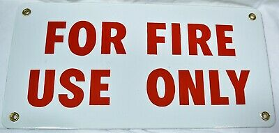 """Porcelian """"For Fire Use Only"""" Sign"""