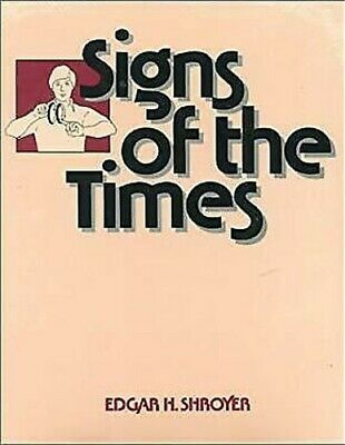 Signs of the Times by Shroyer, Edgar H