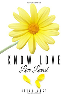 Brian Mast-Know Love Live Loved (US IMPORT) BOOK NEW