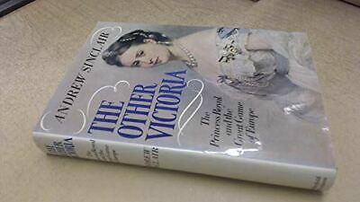 Very Good, Other Victoria: Princess Royal and the Great Game of Europe, Sinclair