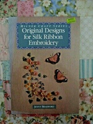 VINTAGE ORIGINAL DESIGNS FOR SILK RIBBON EMBROIDERY BOOK By JENNY BRADFORD