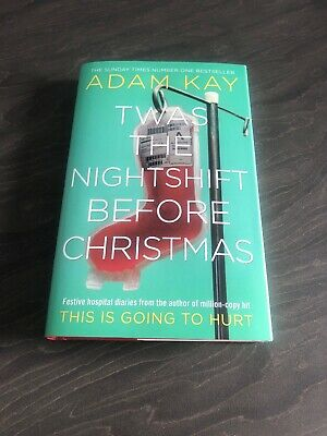Signed Autographed Adam Kay Twas The Nightshift Before Christmas Hardback Book