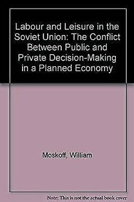 Labour and Leisure in the Soviet Union : the Conflict Between Public and Private