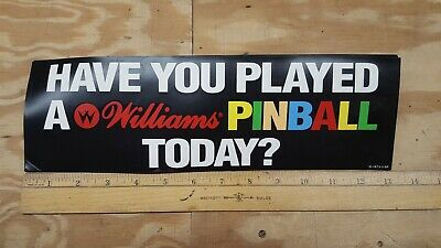 """NOS """"Have you Played a Williams Pinball Today?"""" Bumper Sticker"""