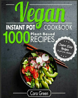 Vegan - Instant Pot Cookbook – 1000 Super Easy Plant-Based Recipes - PDF