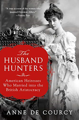 De Courcy Anne-Husband Hunters (US IMPORT) BOOK NEW