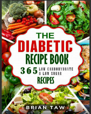 The Diabetic Recipe Book – 365 Healthy Low-Carbohydrate Recipes For Diab {P.D.F}