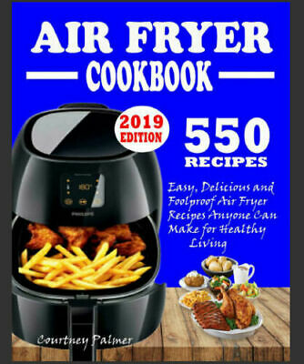 550 AIR FRYER RECIPES COOKBOOK – Easy, Delicious & Foolproof - PDF -  2020