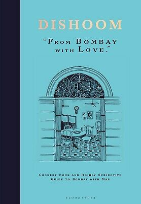Dishoom The first ever cookbook Bombay with Love by Shamil Thakrar~Hardcover~NEW