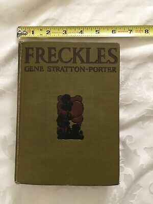 Antique Book FRECKLES by GENE STRATTON-PORTER Hardcover 1904 FIRST EDITION!