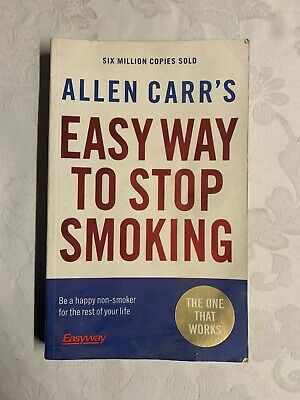 Allen Carr's Easy Way to Stop Smoking: Be a Happy Non-smoker........