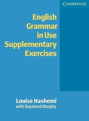 English Grammar in Use Supplementary Exercises by Hashemi, Louise