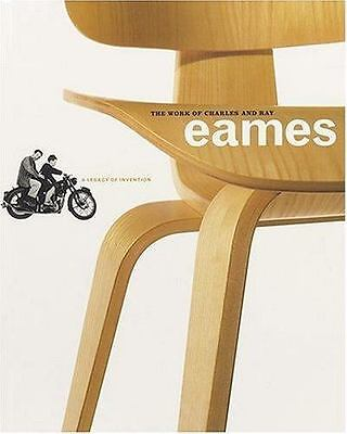 The Work of Charles and Ray Eames : A Legacy of Invention by Donald Albrecht...