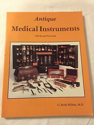 Antique Medical Instruments by C Keith Wilbur 9780764329937Brand New