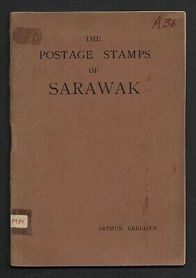 The Postage Stamps Of Sarawak by Arthur Grellier 1910