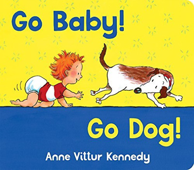 Kennedy Anne Vittur-Go Baby! Go Dog! (US IMPORT) BOOK NEW