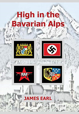 Earl James-High In The Bavarian Alps HBOOK NEUF