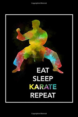 Eat Sleep Repeat Daily Planner-Eat Sleep Karate Repeat BOOK NUOVO