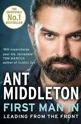First Man In Leading from the Front by Ant Middleton ~ Paperback ~ New ~ 2019