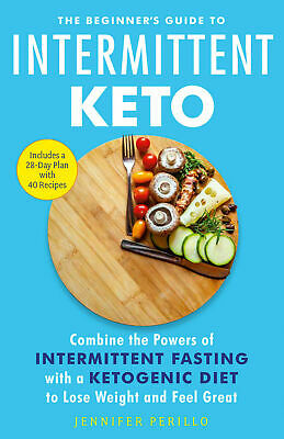 Beginner's Guide to Intermittent Keto, Combine the Powers of Fasting & Keto  PDF