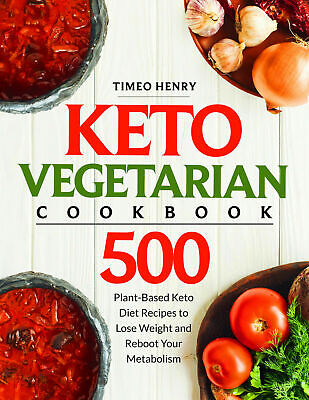 Keto Vegetarian Cookbook: 500 Plant-Based Keto Diet Recipes to Lose Weight - PDF