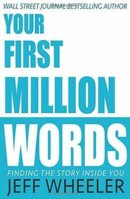 Your First Million Words by Wheeler, Jeff