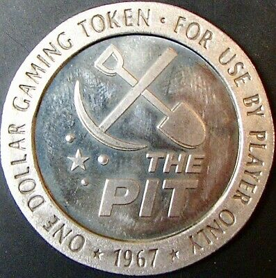 $1 Casino token. The Pit, Ely, NV. 1967. P30.