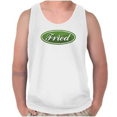 Funny Marijuana Stoner Fried Weed 420 Gift Adult Tank Top T-Shirt Tees Tshirt