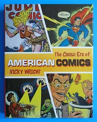 The Classic Era Of American Comics Nicky Wright Hardcover Book