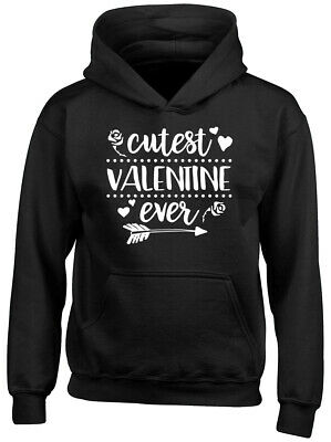 Cutest Valentine Ever Boys Girls Childrens Kids Hooded Top Hoodie
