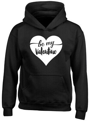 Be My Valentine Cute Boys Girls Childrens Kids Hooded Top Hoodie