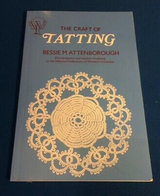 The Craft of Tatting Bessie Attenborough 1984 edition (lace & lacemaking etc)