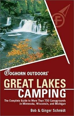 Foghorn Outdoors Great Lakes Camping: The Complete Guide to More Than 750 Campgr
