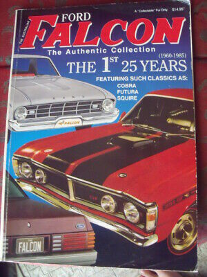 Australian FORD FALCON the Authentic Collection Book 1960-85 The 1st 25 Years