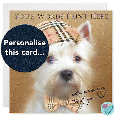 PERSONALISED WESTIE WESTHIGHLAND TERRIER VALENTINE BIRTHDAY MOTHERS DAY etc CARD