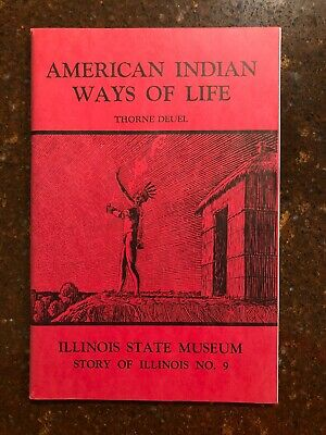 American Indian Way Of Life Illinois State Museum By Thorne Deuel B