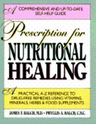 Prescription For Nutritional Healing by James F. Balch, M.D. , Paperback