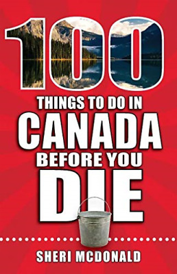 Mcdonald Sheri-100 Things To Do In Canada Bef (US IMPORT) BOOK NEW