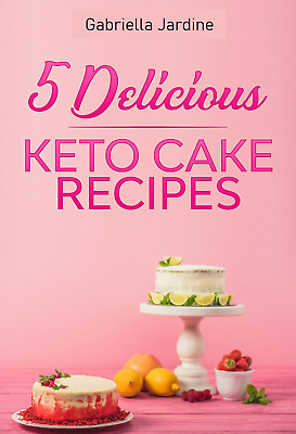 Keto Diet Cookbook - Cake Recipes That Taste Sinfully Good - PDF