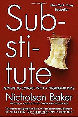 Substitute: Going to School with a Thousand Kids by Baker, Nicholson