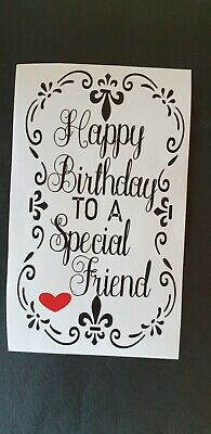 Happy Birthday To A Special Friend Vinyl Decal Sticker Wine Bottles  Etc F P.P