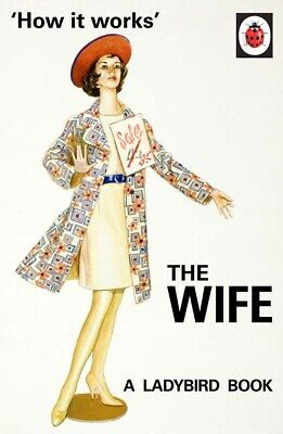 How it Works: The Wife: A Ladybird Book