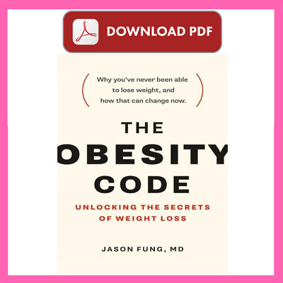 The Obesity Code Unlocking the Secrets of Weight Loss By Jason Fung ✅✅P--D--F✅✅